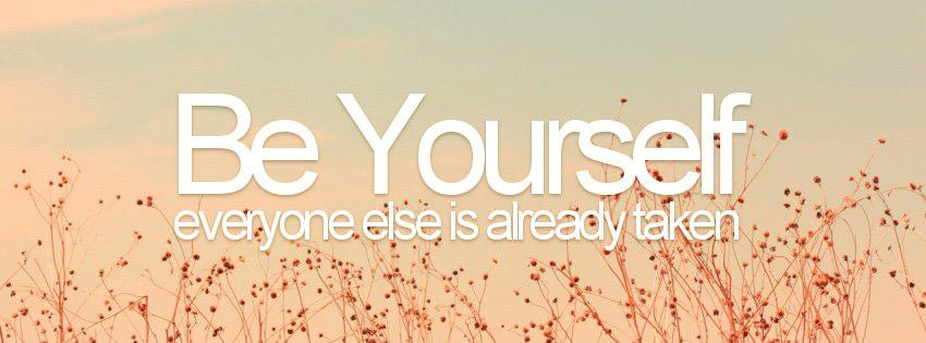 Be Yourself !